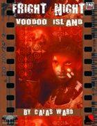 Fright Night: VOODOO ISLAND