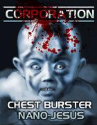 Chest Burster Nano-Jesus