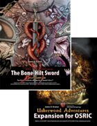 UA Expansion for OSRIC / Bone-Hilt Sword [BUNDLE]