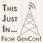 This Just In From GenCon 11 - Sunday 5pm