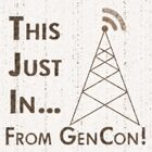 This Just In…From GenCon 2009! Saturday 11am