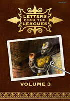 Letters From the Leagues Vol 3