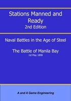 Stations Manned and Ready - 2nd Edition - Battle of Manila Bay