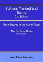 Stations Manned and Ready - 2nd Edition - Battle of Ulsan