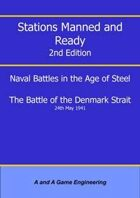 Stations Manned and Ready - 2nd Edition - Battle of the Denmark Strait