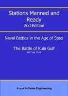 Stations Manned and Ready - 2nd Edition - Battle of Kula Gulf