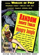 Worlds of Pulp: Generic Random Event tables for Hungry Jungle