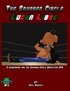 The Squared Circle: Lucha Libre