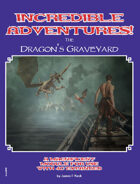 Incredible Adventures! The Dragon's Graveyard