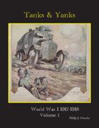 Tanks & Yanks World War I The Late War Volume I