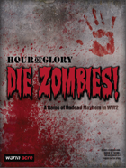 HOUR OF GLORY: Die Zombies!