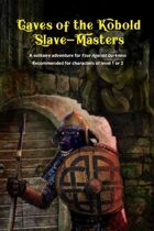 Caves of the Kobold Slave-Masters