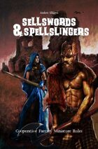 Sellswords and Spellslingers Solo and Cooperative fantasy Miniature Rules