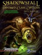 Shadowsfall: Favored Class Options (PFRPG)