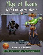 Age of Icons: 100 Lich Queen Agents (13th Age Compatible)