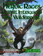 Book of Heroic Races: Occult Intrigue in the Wilderness (PF 1e)