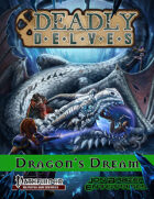 Deadly Delves: Dragon's Dream