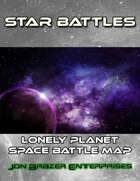 Star Battles: Lonely Planet Space Battle Map (VTT)