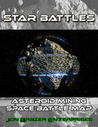 Star Battles: Asteroid Mining Space Battle Map (VTT)