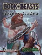 Book of Beasts: Slayer Codex (PF 1e)