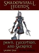 Shadowsfall Legends: Pawn, Deception, and Sacrifice—Valdia's Tale