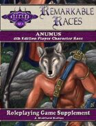 Remarkable Races: The Anumus