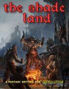 The Shade Land