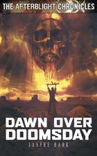Afterblight Chronicles: Dawn Over Doomsday