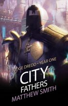 Judge Dredd: City Fathers