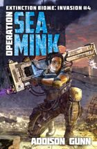 Operation Sea Mink (Extinction Biome: Invasion Book #4)