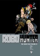 Robo Hunter: The Droid Files Volume 1