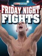 Friday Night Fights 2nd Edition