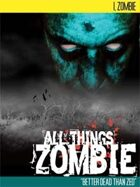 I, Zombie - All Things Zombie Source and Campaign Book