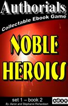 Authorials: Noble Heroics