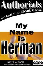 Authorials: My Name is Herman