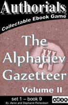 Authorials: The Alphatiev Gazetteer - volume II