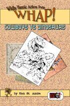 Cowboys vs Dinosaurs [TAG WHAP]