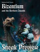 Bizantium and the Northern Islands Sneak Preview
