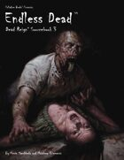 Dead Reign® Sourcebook 3: Endless Dead™