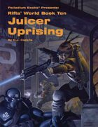 Rifts® World Book 10: Juicer Uprising™