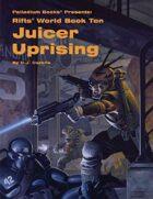 Rifts® World Book 10: Juicer Uprising™