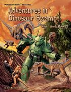 Rifts® World Book 27: Adventures in Dinosaur Swamp™