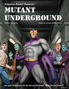 Mutant Underground™ for Heroes Unlimited™ 2nd Edition