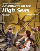 PFRPG 03: Adventures on the High Seas™, for Palladium Fantasy RPG® 2nd Edition