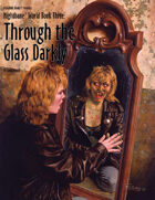 Nightbane® World Book 3: Through the Glass Darkly™