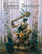PFRPG 11: Eastern Territory™, for Palladium Fantasy RPG® 2nd Edition