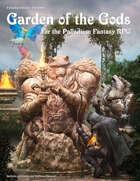 PFRPG 19: Garden of the Gods™, for Palladium Fantasy RPG® 2nd Edition