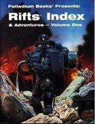 Rifts® Index & Adventures - Volume One