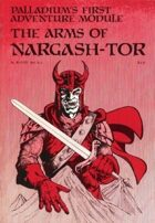 The Arms of Nargash-Tor - 1st Edition Rules