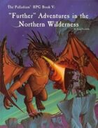 """Palladium RPG Book V: """"Further"""" Adventures in the Northern Wilderness - 1st Edition Rules"""